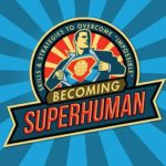 Becoming Superhuman Podcast